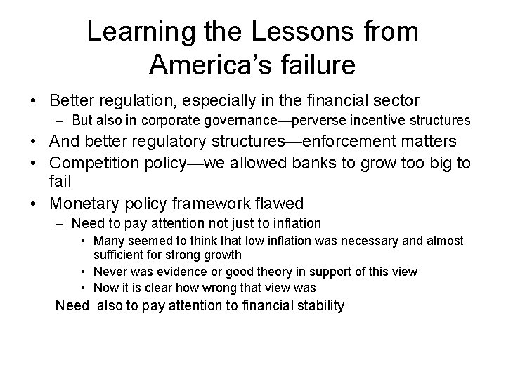 Learning the Lessons from America's failure • Better regulation, especially in the financial sector