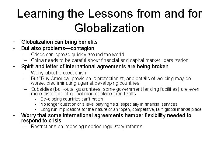 Learning the Lessons from and for Globalization • • Globalization can bring benefits But