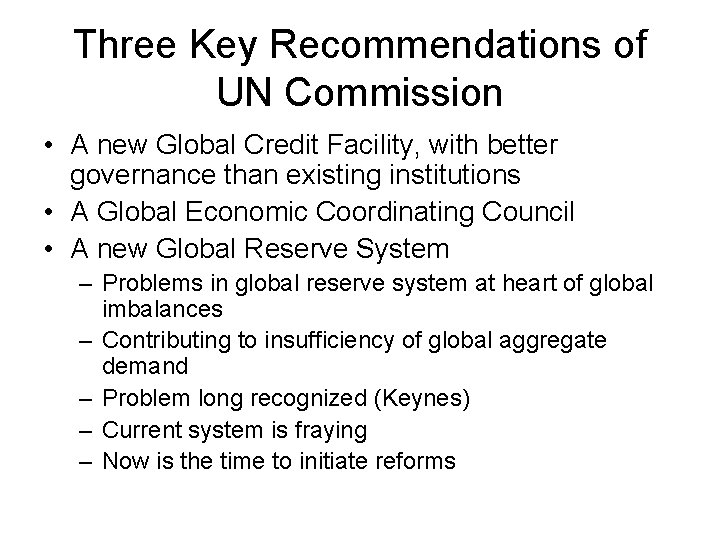 Three Key Recommendations of UN Commission • A new Global Credit Facility, with better