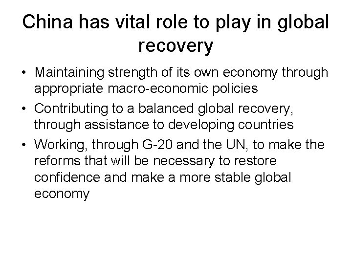 China has vital role to play in global recovery • Maintaining strength of its