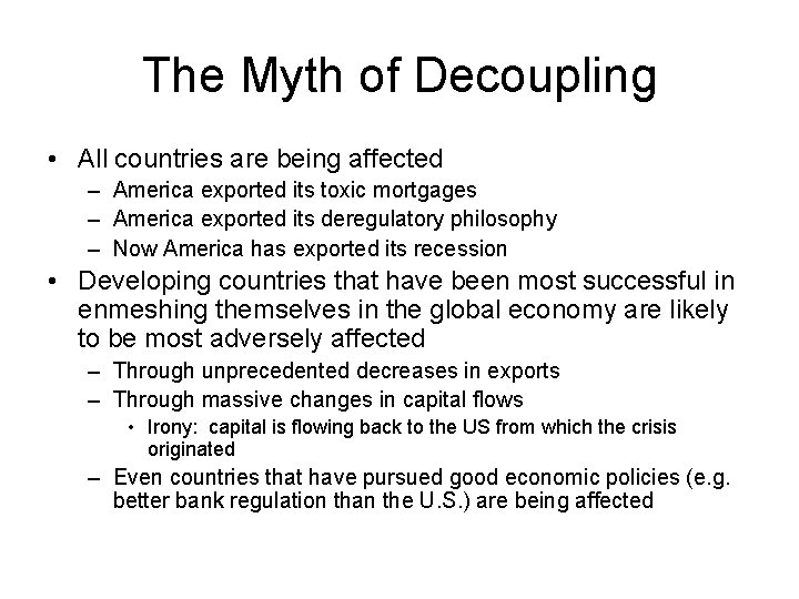 The Myth of Decoupling • All countries are being affected – America exported its