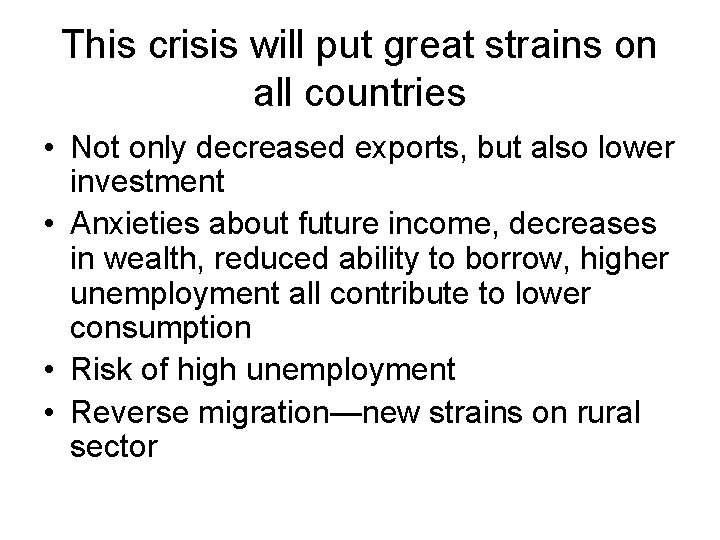 This crisis will put great strains on all countries • Not only decreased exports,