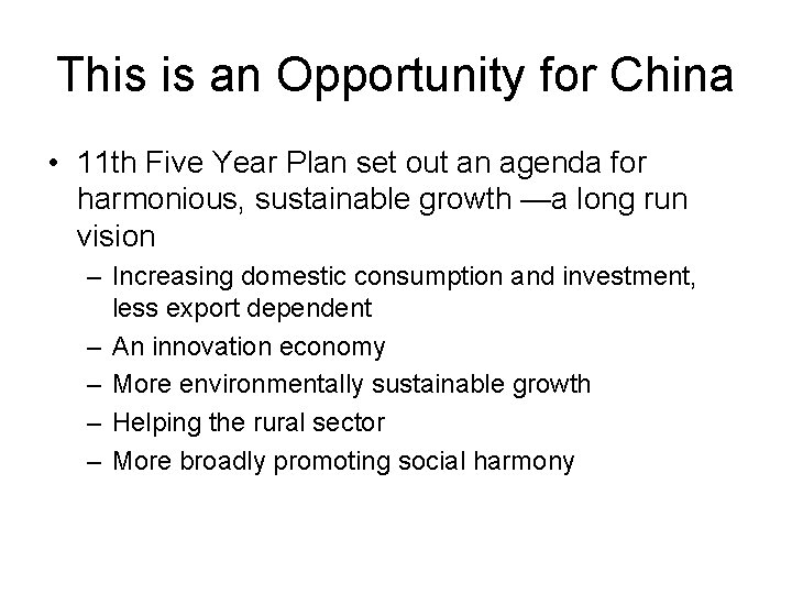 This is an Opportunity for China • 11 th Five Year Plan set out