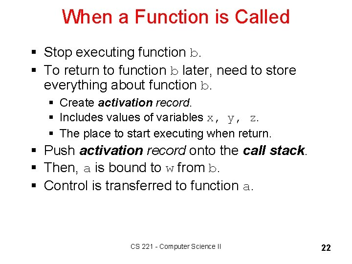 When a Function is Called § Stop executing function b. § To return to