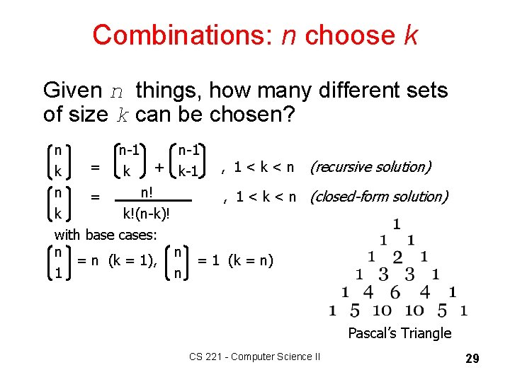 Combinations: n choose k Given n things, how many different sets of size k