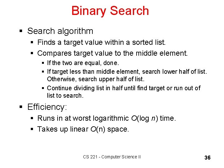 Binary Search § Search algorithm § Finds a target value within a sorted list.