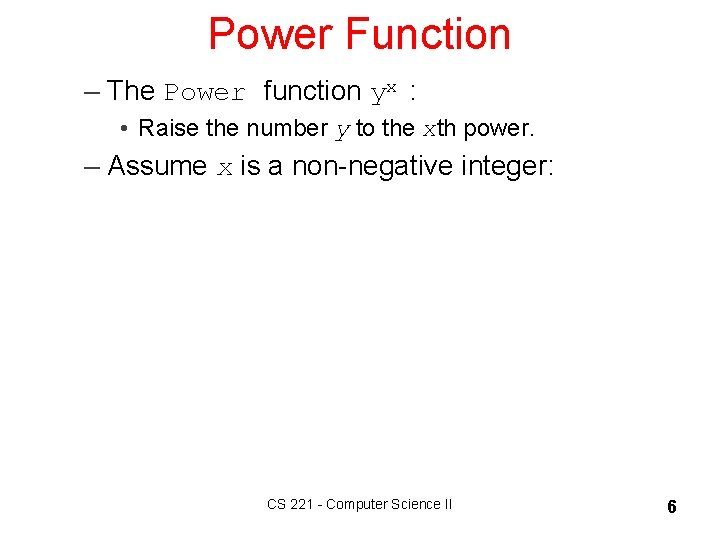 Power Function – The Power function yx : • Raise the number y to