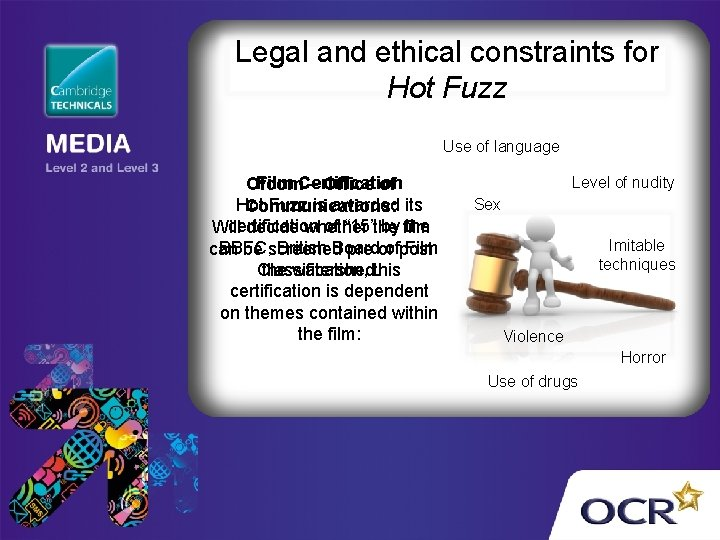 Legal and ethical constraints for Hot Fuzz Use of language Film Certification Ofcom –