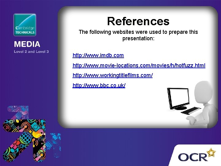 References The following websites were used to prepare this presentation: http: //www. imdb. com
