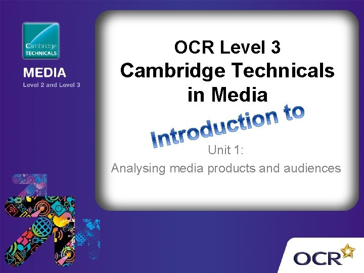 OCR Level 3 Cambridge Technicals in Media Unit 1: Analysing media products and audiences
