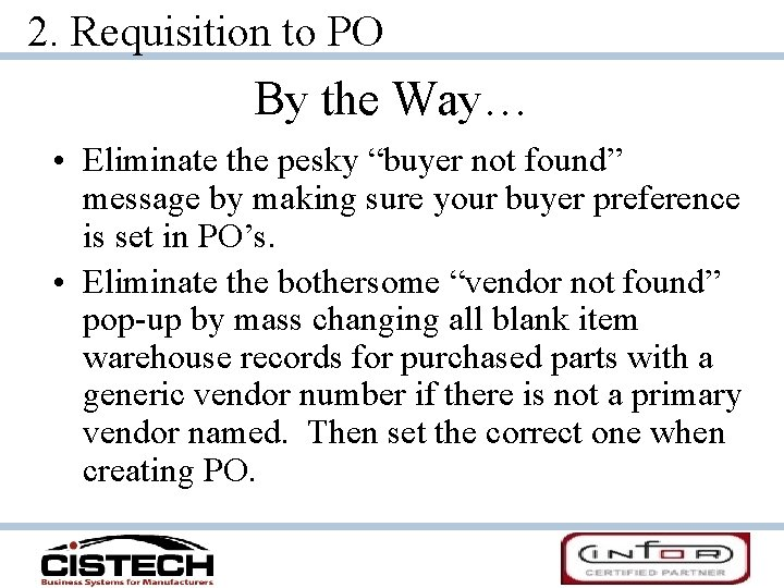 """2. Requisition to PO By the Way… • Eliminate the pesky """"buyer not found"""""""