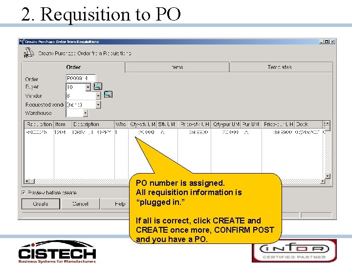 """2. Requisition to PO PO number is assigned. All requisition information is """"plugged in."""