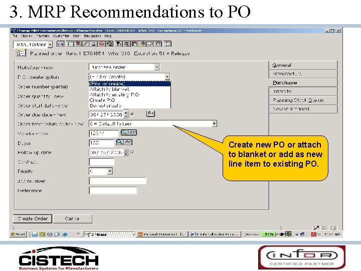 3. MRP Recommendations to PO Create new PO or attach to blanket or add