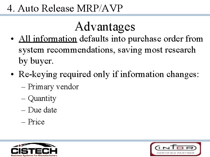 4. Auto Release MRP/AVP Advantages • All information defaults into purchase order from system