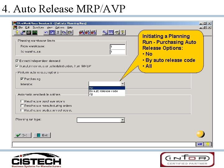 4. Auto Release MRP/AVP Initiating a Planning Run - Purchasing Auto Release Options: •