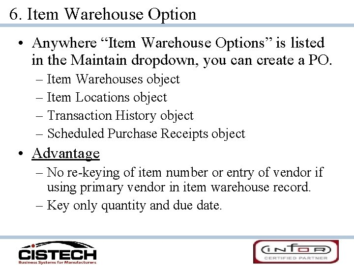 """6. Item Warehouse Option • Anywhere """"Item Warehouse Options"""" is listed in the Maintain"""