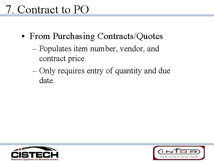 7. Contract to PO • From Purchasing Contracts/Quotes – Populates item number, vendor, and