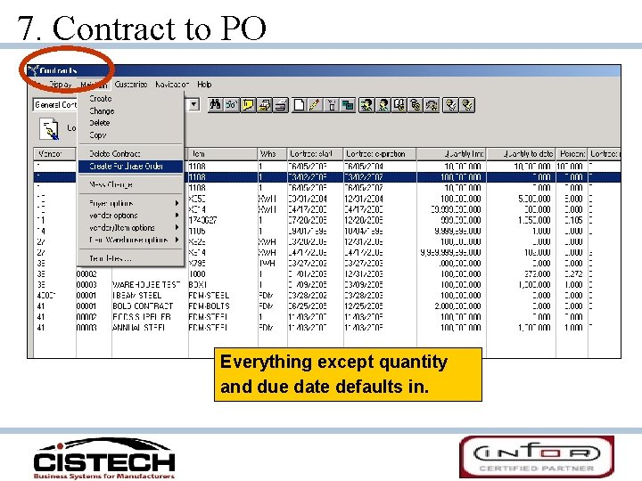 7. Contract to PO • SCREEN PRINT Everything except quantity and due date defaults