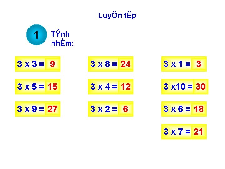 LuyÖn tËp 1 TÝnh nhÈm: 3 x 3= 9 3 x 8 = 24