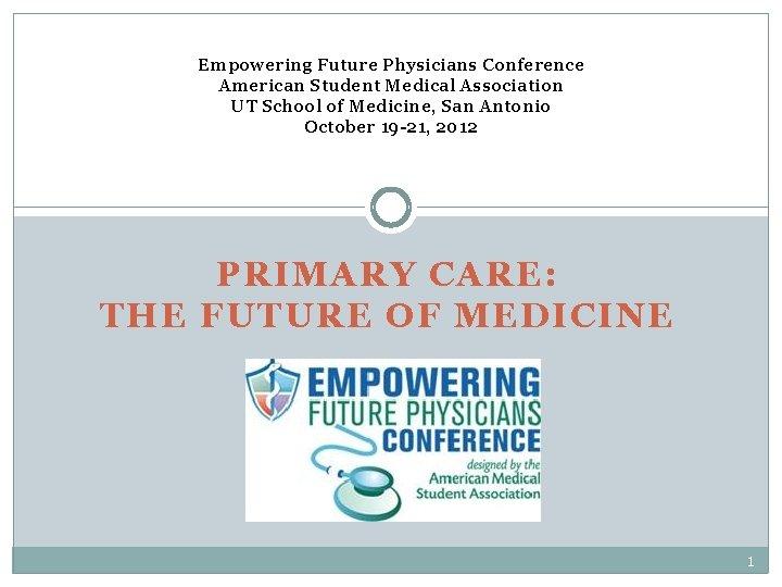 Empowering Future Physicians Conference American Student Medical Association UT School of Medicine, San Antonio