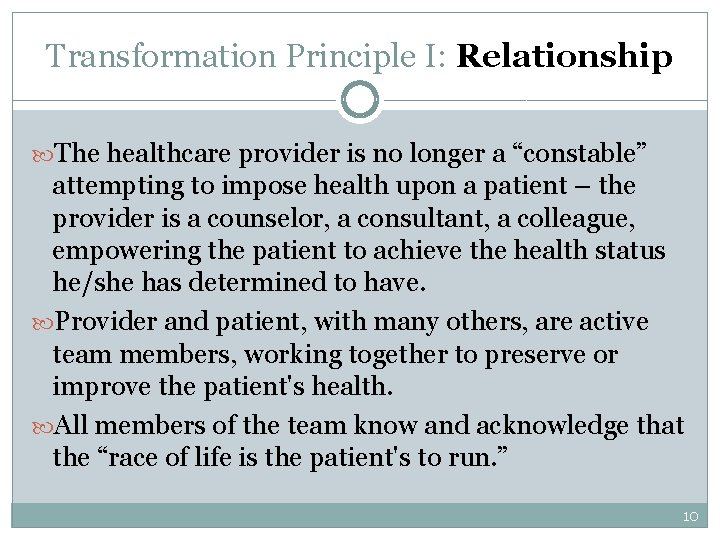 """Transformation Principle I: Relationship The healthcare provider is no longer a """"constable"""" attempting to"""