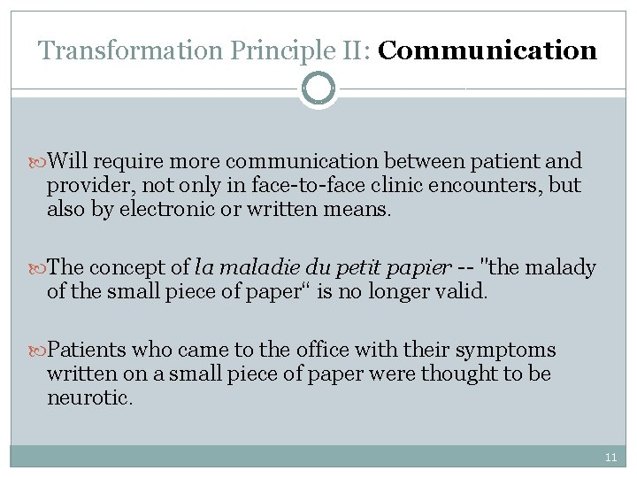 Transformation Principle II: Communication Will require more communication between patient and provider, not only