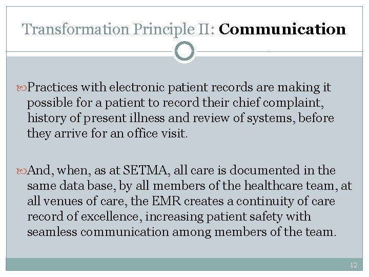Transformation Principle II: Communication Practices with electronic patient records are making it possible for