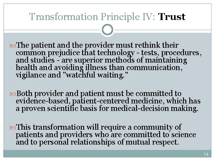 Transformation Principle IV: Trust The patient and the provider must rethink their common prejudice