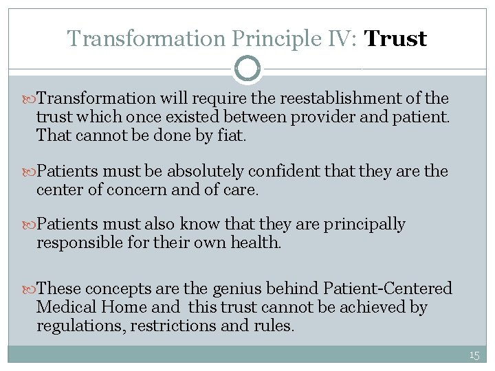 Transformation Principle IV: Trust Transformation will require the reestablishment of the trust which once