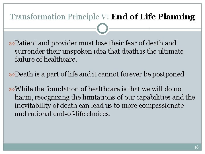 Transformation Principle V: End of Life Planning Patient and provider must lose their fear