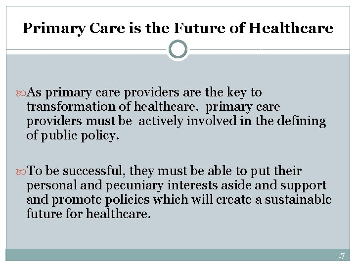 Primary Care is the Future of Healthcare As primary care providers are the key
