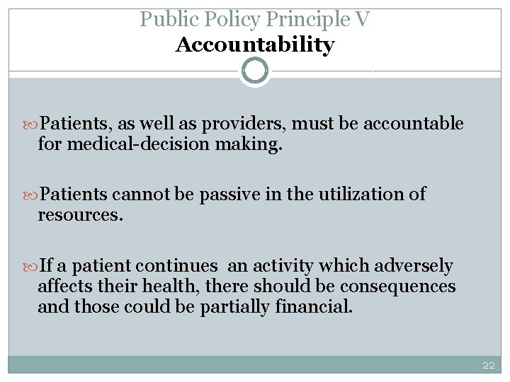 Public Policy Principle V Accountability Patients, as well as providers, must be accountable for