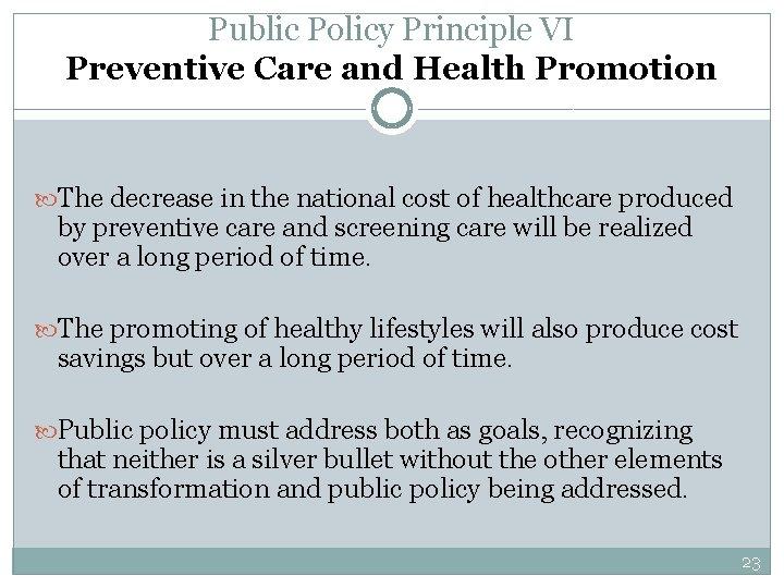 Public Policy Principle VI Preventive Care and Health Promotion The decrease in the national