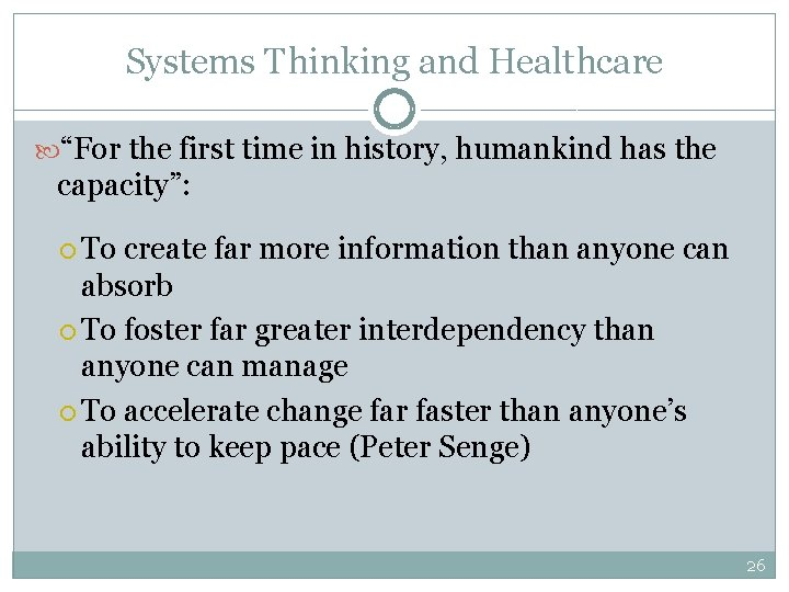 """Systems Thinking and Healthcare """"For the first time in history, humankind has the capacity"""":"""