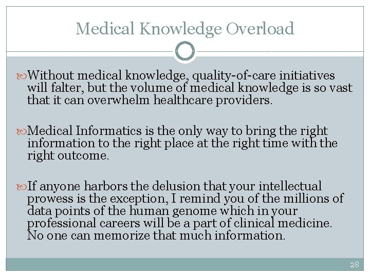 Medical Knowledge Overload Without medical knowledge, quality-of-care initiatives will falter, but the volume of