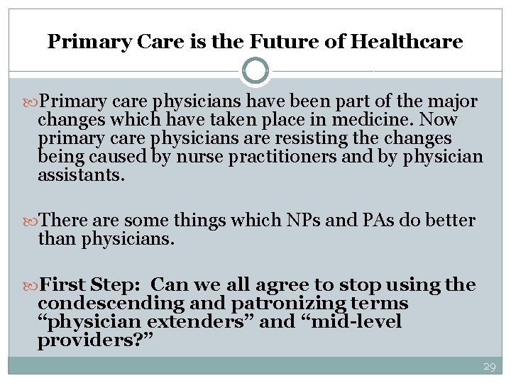 Primary Care is the Future of Healthcare Primary care physicians have been part of