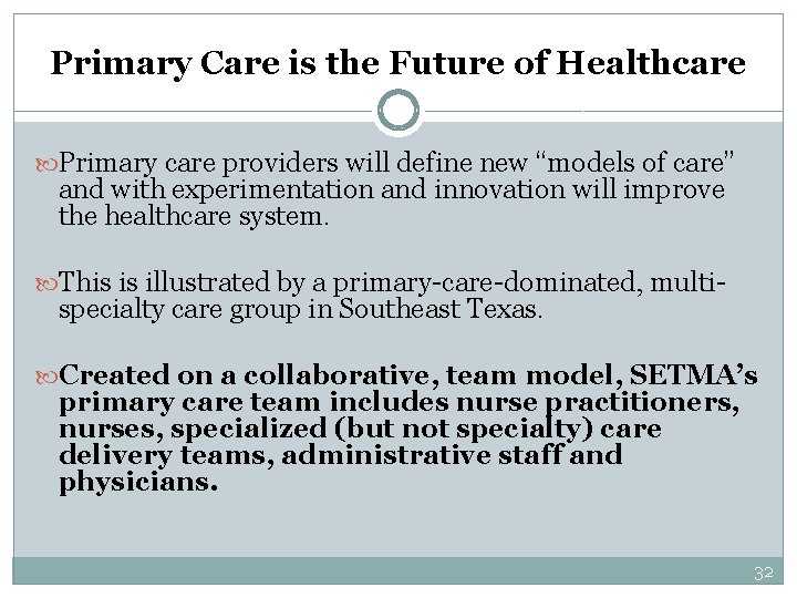 """Primary Care is the Future of Healthcare Primary care providers will define new """"models"""