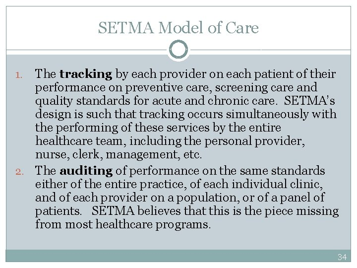SETMA Model of Care The tracking by each provider on each patient of their