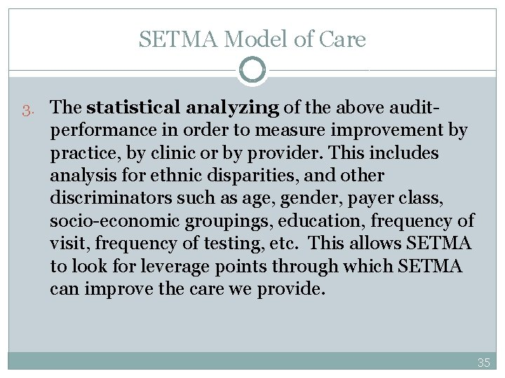 SETMA Model of Care 3. The statistical analyzing of the above audit- performance in