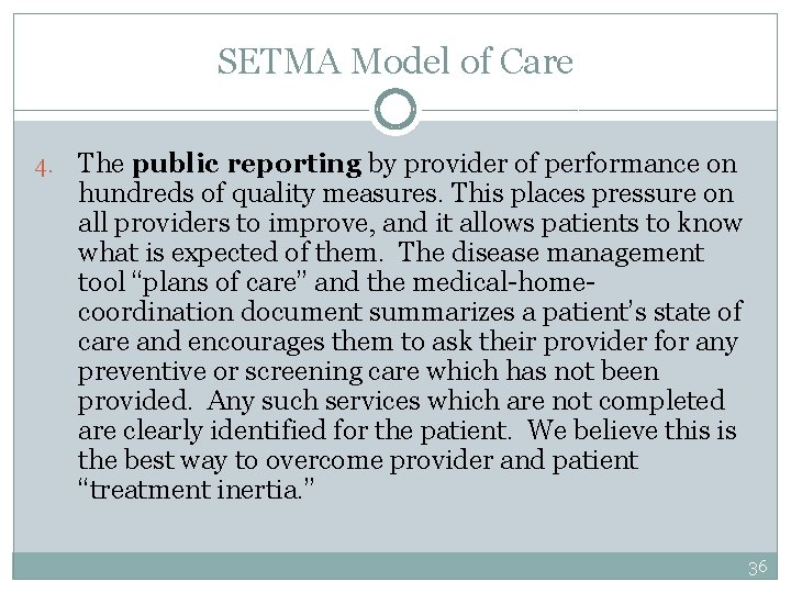 SETMA Model of Care 4. The public reporting by provider of performance on hundreds