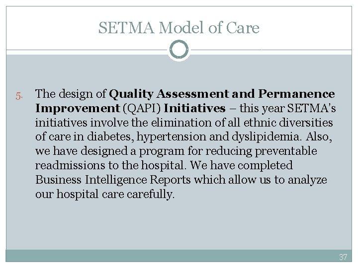 SETMA Model of Care 5. The design of Quality Assessment and Permanence Improvement (QAPI)