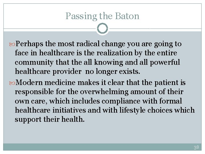 Passing the Baton Perhaps the most radical change you are going to face in