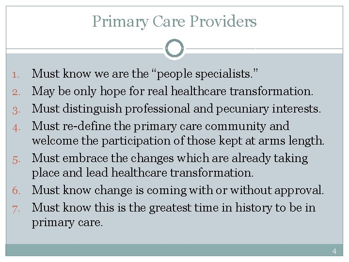 Primary Care Providers 1. 2. 3. 4. 5. 6. 7. Must know we are