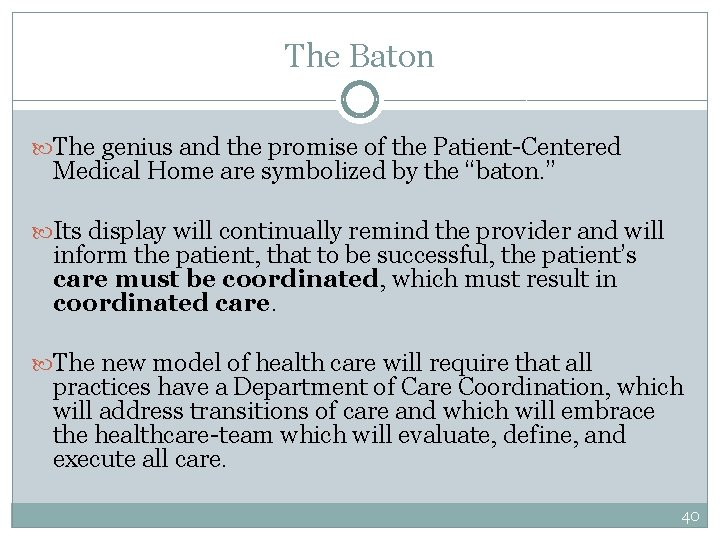 The Baton The genius and the promise of the Patient-Centered Medical Home are symbolized