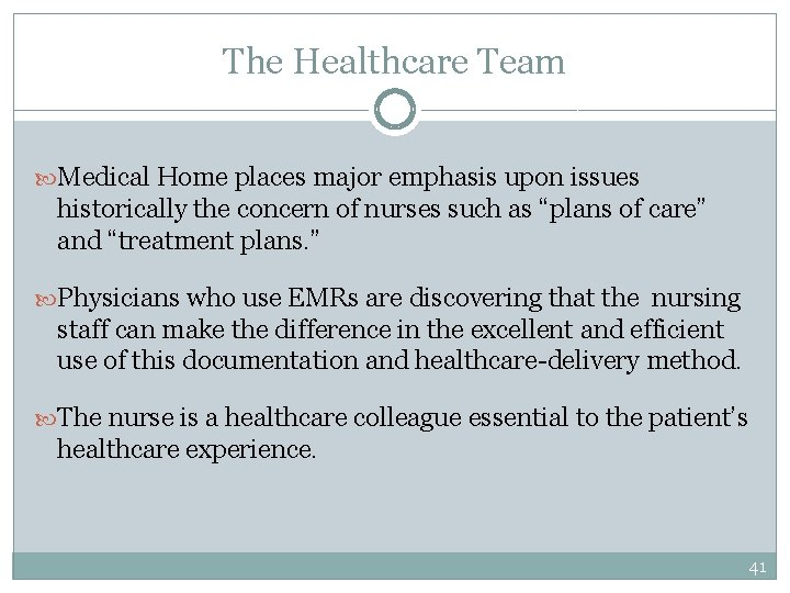 The Healthcare Team Medical Home places major emphasis upon issues historically the concern of