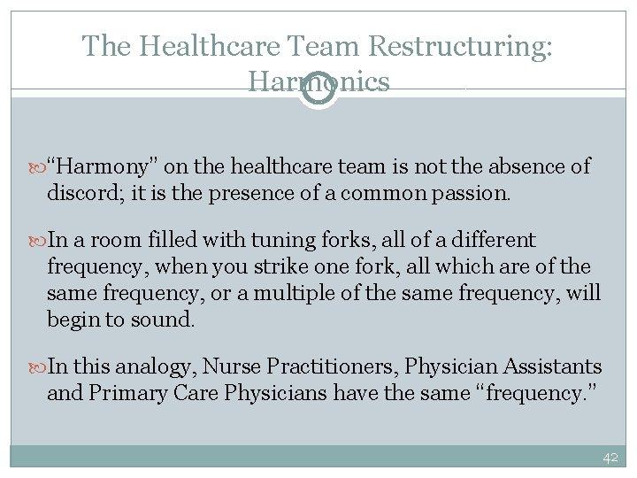 "The Healthcare Team Restructuring: Harmonics ""Harmony"" on the healthcare team is not the absence"
