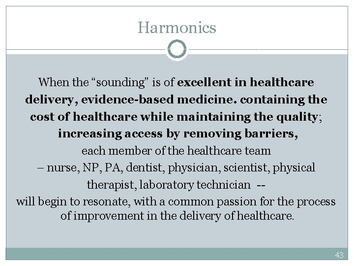 """Harmonics When the """"sounding"""" is of excellent in healthcare delivery, evidence-based medicine. containing the"""