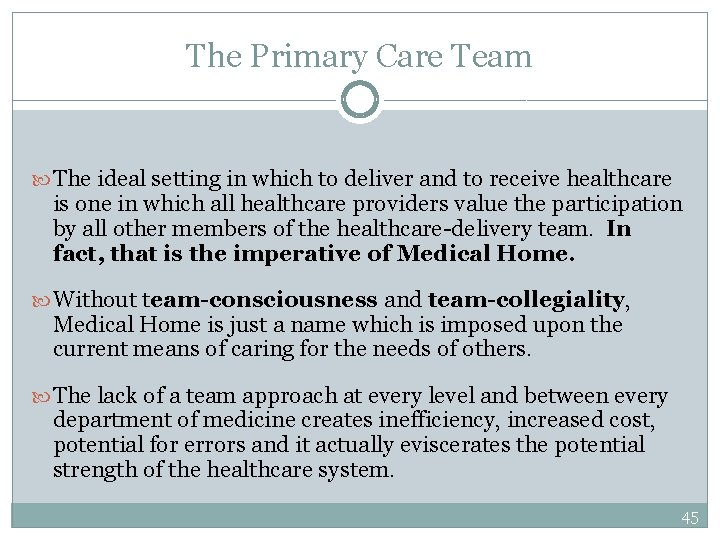 The Primary Care Team The ideal setting in which to deliver and to receive