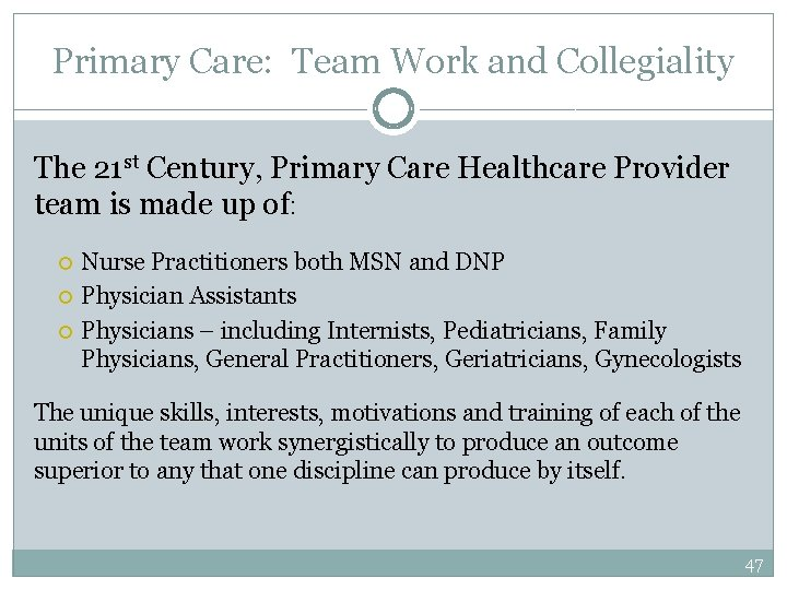 Primary Care: Team Work and Collegiality The 21 st Century, Primary Care Healthcare Provider