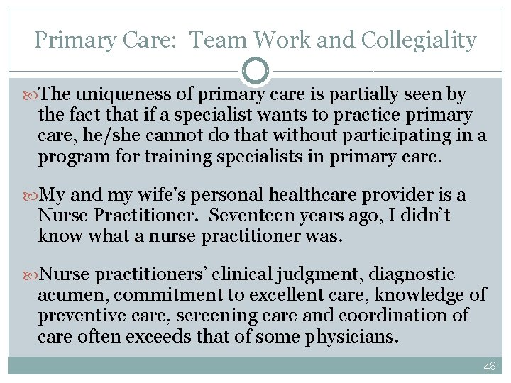 Primary Care: Team Work and Collegiality The uniqueness of primary care is partially seen